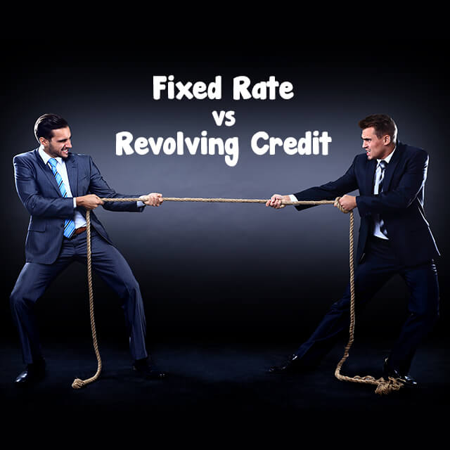 Fixed rate vs revolving credit