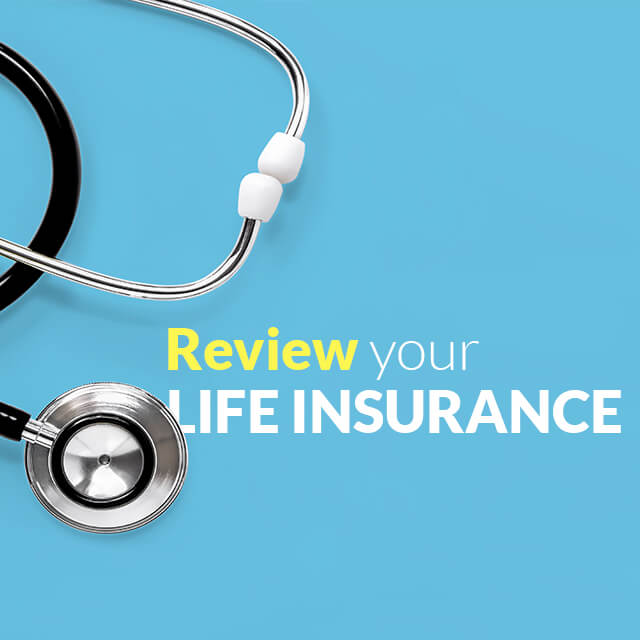 When and why to review your life insurance