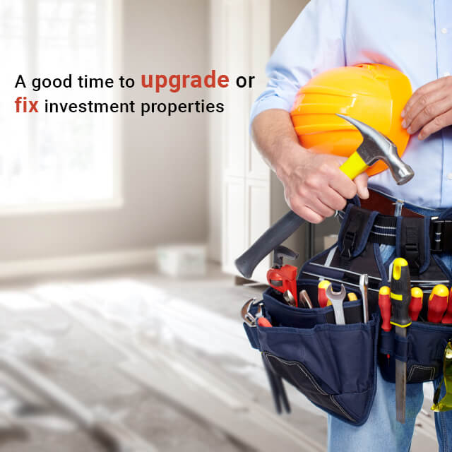 A good time to upgrade or fix investment properties
