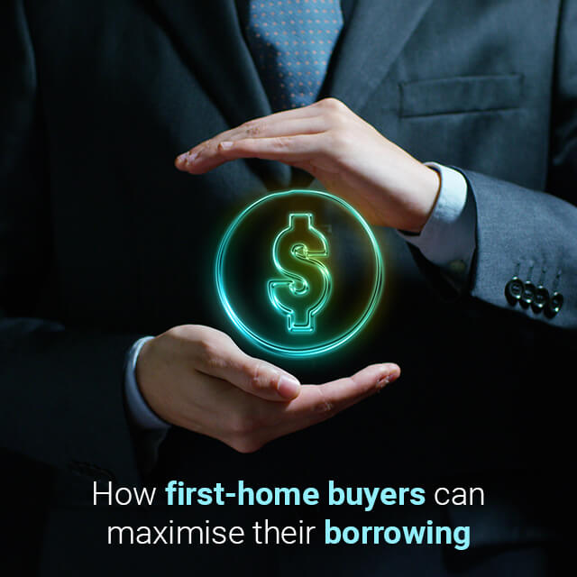 How first-home buyers can maximise their borrowing